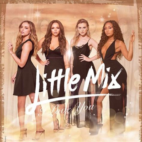 Little Mix I Love You Cover   Songs and lyrics   Pinterest